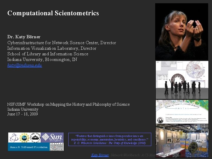 Computational Scientometrics Dr Katy Brner Cyberinfrastructure for Network