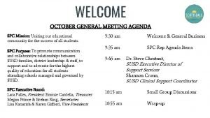 WELCOME OCTOBER GENERAL MEETING AGENDA SPC Mission Uniting