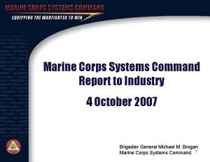 Marine Corps Systems Command Report to Industry 4
