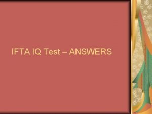 IFTA IQ Test ANSWERS True or False 1