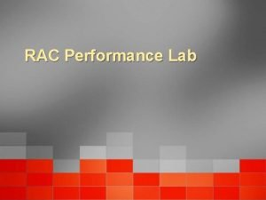 RAC Performance Lab 1 Oracle Administration Assistant for