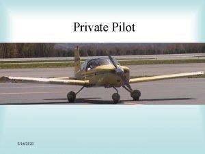 Private Pilot 9162020 Private Pilot The Process Medical