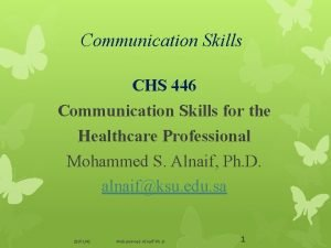 Communication Skills CHS 446 Communication Skills for the