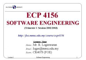 ECP 4156 SOFTWARE ENGINEERING Trimester I Session 20022003