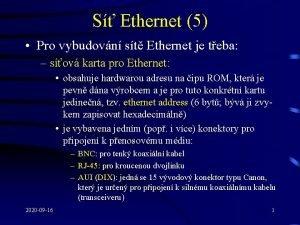 S Ethernet 5 Pro vybudovn st Ethernet je