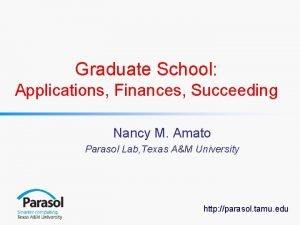 Graduate School Applications Finances Succeeding Nancy M Amato