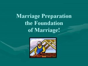 Marriage Preparation the Foundation of Marriage Objectives Standards