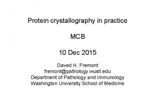 Protein crystallography in practice MCB 10 Dec 2015