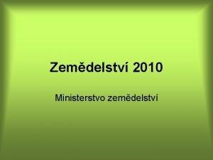 Zemdelstv 2010 Ministerstvo zemdelstv v r 2010 rst