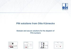 PIN solutions from Otto Knnecke Modular and secure