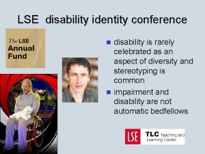 LSE disability identity conference disability is rarely celebrated