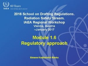 2016 School on Drafting Regulations Radiation Safety Stream