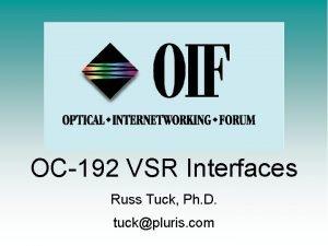 OC192 VSR Interfaces Russ Tuck Ph D tuckpluris