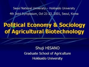 Seoul National University Hokkaido University 4 th Joint