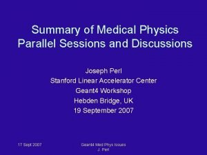 Summary of Medical Physics Parallel Sessions and Discussions