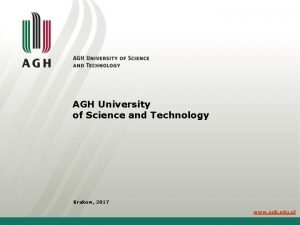 AGH University of Science and Technology Krakow 2017