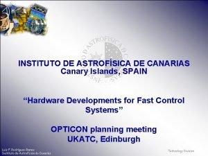 INSTITUTO DE ASTROFSICA DE CANARIAS Canary Islands SPAIN