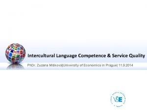 Intercultural Language Competence Service Quality Ph Dr Zuzana
