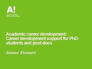 Academic career development Career development support for Ph