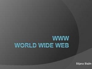 WWW WORLD WIDE WEB Biljana Blain TA JE