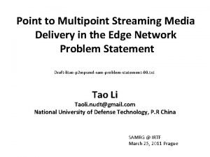 Point to Multipoint Streaming Media Delivery in the