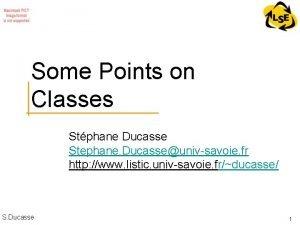 Some Points on Classes Stphane Ducasse Stephane Ducasseunivsavoie