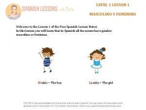 LEVEL 1 LESSON 1 MASCULINO Y FEMENINO Welcome
