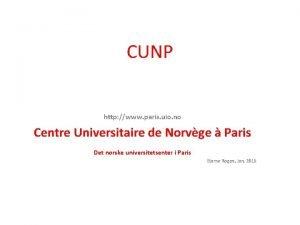 CUNP http www paris uio no Centre Universitaire