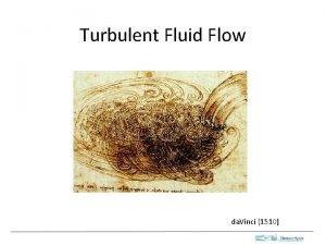 Turbulent Fluid Flow da Vinci 1510 Examples Turbulent