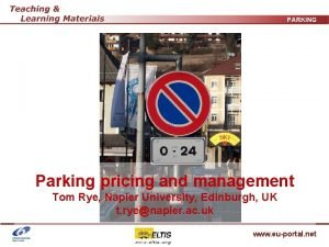 PARKING Parking pricing and management Tom Rye Napier