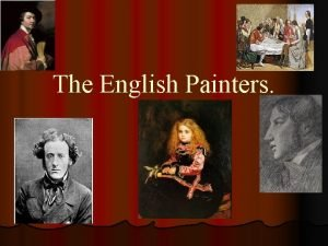 The English Painters Painting developed later in England