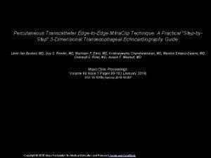 Percutaneous Transcatheter EdgetoEdge Mitra Clip Technique A Practical
