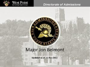 Directorate of Admissions Major Jon Belmont Updated as