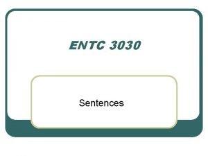 ENTC 3030 Sentences Sentences Complete and Otherwise l