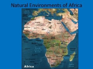 Natural Environments of Africa CHAPTER 21 North Africa
