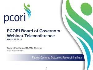 PCORI Board of Governors Webinar Teleconference March 12
