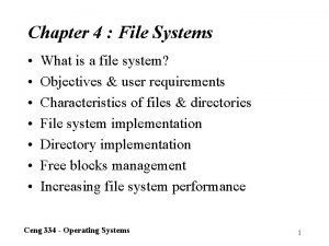 Chapter 4 File Systems What is a file