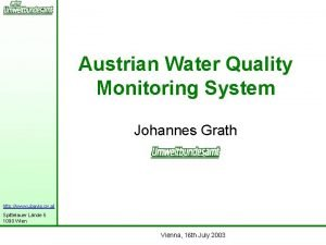 Austrian Water Quality Monitoring System Johannes Grath http