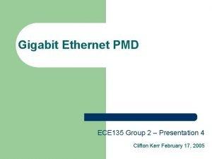 Gigabit Ethernet PMD ECE 135 Group 2 Presentation