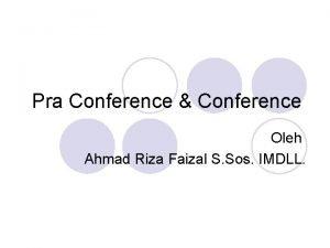 Pra Conference Conference Oleh Ahmad Riza Faizal S