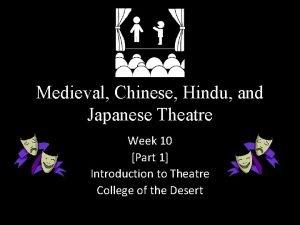 Medieval Chinese Hindu and Japanese Theatre Week 10