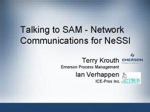 Talking to SAM Network Communications for Ne SSI