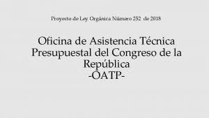 Proyecto de Ley Orgnica Nmero 252 de 2018