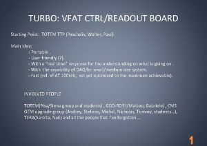 TURBO VFAT CTRLREADOUT BOARD Starting Point TOTEM TTP