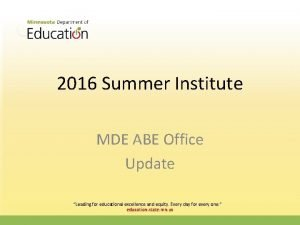 2016 Summer Institute MDE ABE Office Update Leading