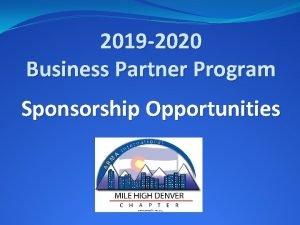2019 2020 Business Partner Program Sponsorship Opportunities 2019