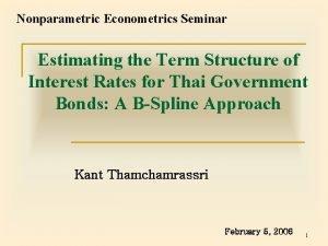 Nonparametric Econometrics Seminar Estimating the Term Structure of