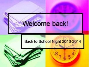 Welcome back Back to School Night 2013 2014