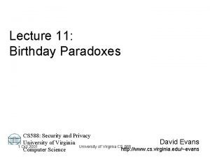 Lecture 11 Birthday Paradoxes CS 588 Security and