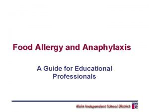 Food Allergy and Anaphylaxis A Guide for Educational